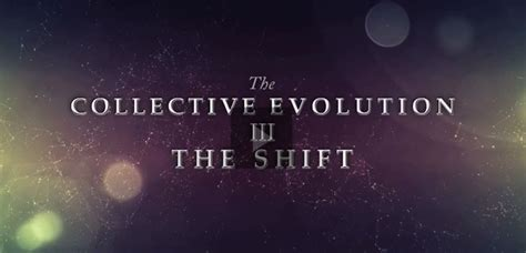 thinking humanity when the collective evolution iii the shift documentary 2014