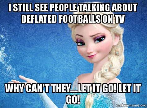 7 I Still by I Still See Talking About Deflated Footballs On Tv