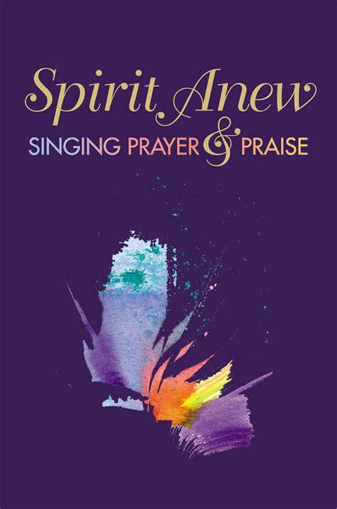 prayers that sing stir the books spirit anew singing prayer praise paper alan c