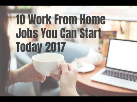 10 work from home you can start today 2017 work at