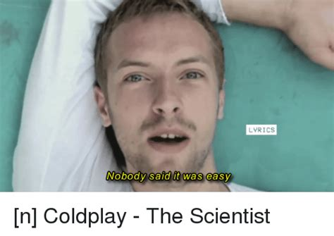 coldplay nobody said it was easy lyrics nobody said it was easy lyrics n coldplay the scientist