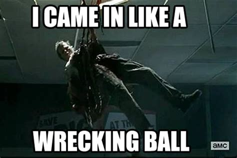Wrecking Ball Meme - the walking dead meme and fun thread mobile warning