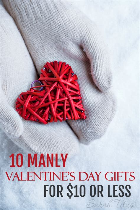 men s valentine s day 10 manly valentine s day gifts for 10 or less sarah titus
