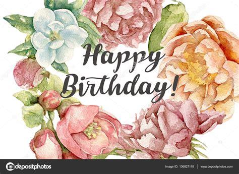 cartoline buon compleanno con fiori cartolina di buon compleanno con i fiori dell acquerello