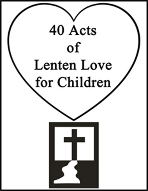 lenten healing 40 days to set you free from books 40 acts of lenten for children