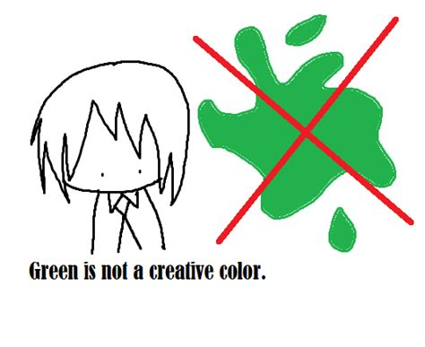 is green a creative color green is not a creative color by bunelody on deviantart