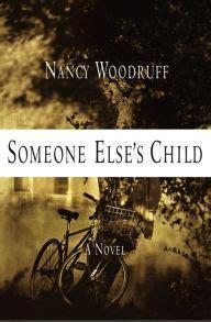 Someone A Novel someone else s child a novel by nancy woodruff nook