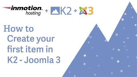 k2 joomla tutorial youtube how to create your first item in k2 joomla 3 youtube