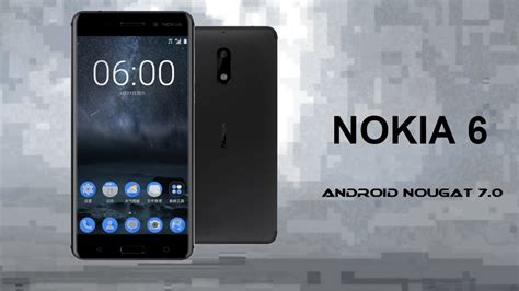 the all new nokia 6 runs on android 7 0 nougat