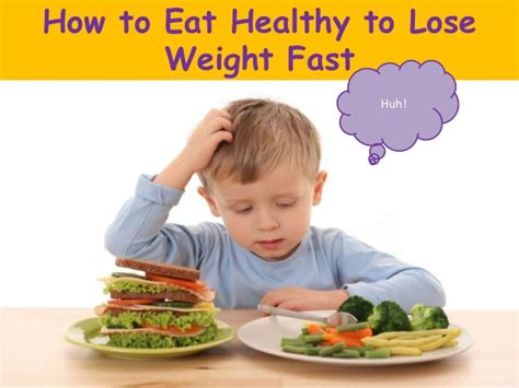 how to a to eat food how to eat healthy to lose weight fast