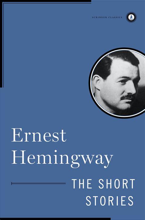 ernest hemingway very short biography ernest hemingway official publisher page simon