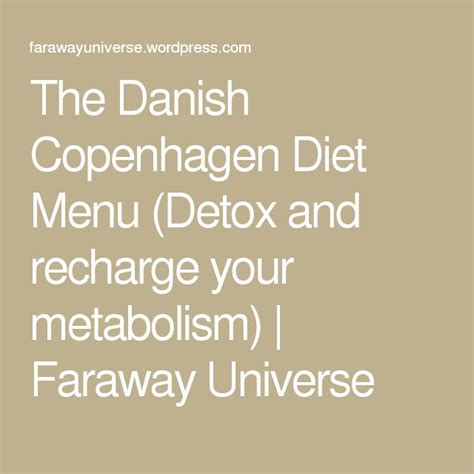 13 Day Detox Diet Menu by The Copenhagen Diet Menu Detox And Recharge Your