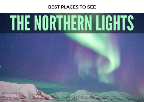 best time to see northern lights 2017 top 5 countries for seeing the northern lights the