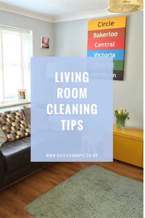 living room cleaning tips living room homekeeping daily weekly monthly daisies pie