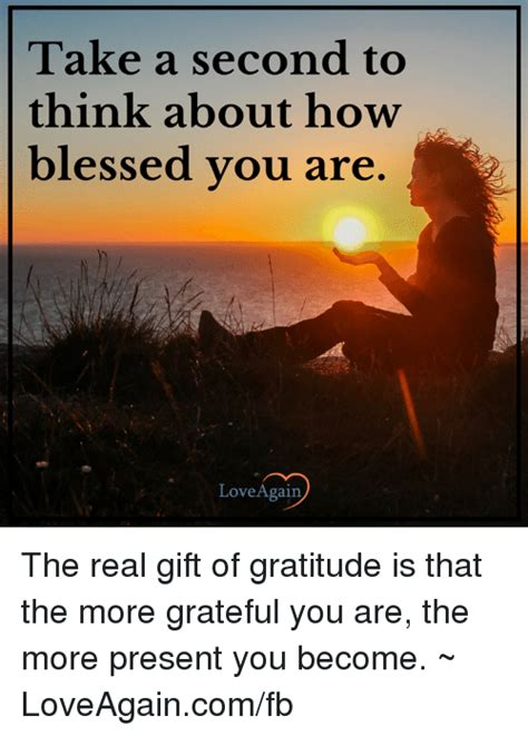 Gratitude Meme - take a second to think about how blessed you are love