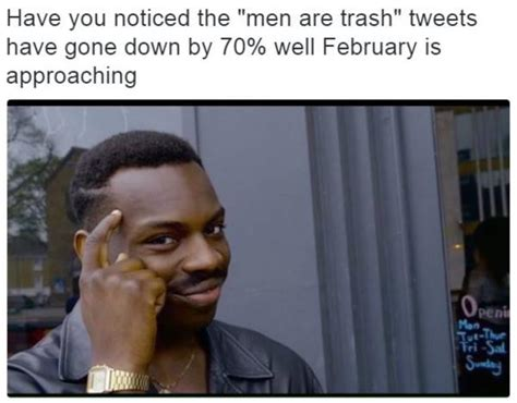Think Meme - trapafasa s quot men are trash quot tweet roll safe know your
