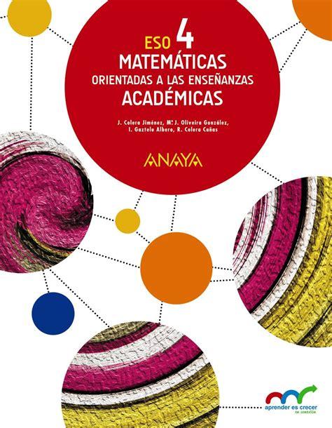 matemticas orientadas a las libro matem 225 ticas orientadas a las ense 241 anzas acad 233 micas 4 186 eso anaya proyecto aprender es