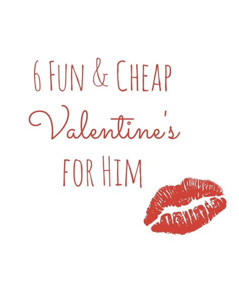 cheap valentines day ideas for 6 and cheap s ideas for him