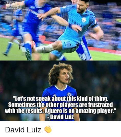 funny david luiz memes of 2017 on sizzle chelsea