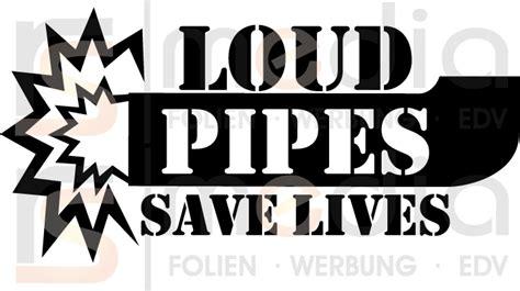 loud pipes safe lives rs media
