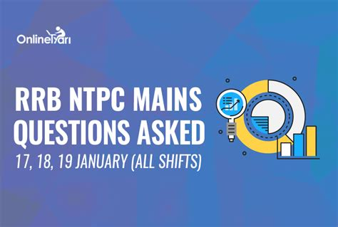 questions asked in railway rrb rrb ntpc mains questions asked 17 18 19 january all