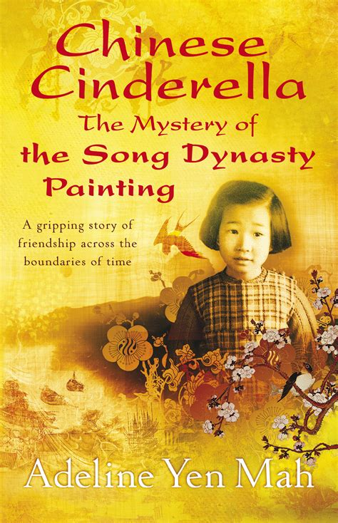 the mystery of the chinese cinderella the mystery of the song dynasty painting adeline yen mah 9781741146363