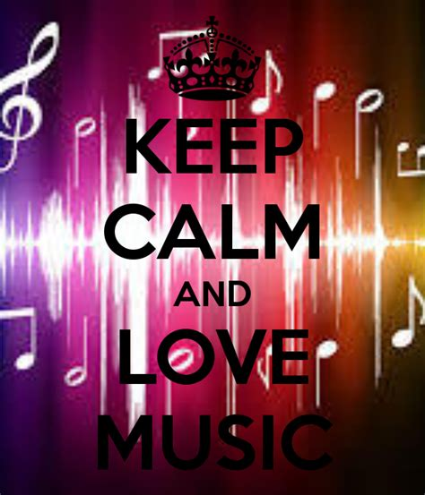 music keep calm quotes and pop music pinterest keep calm and love music creative keep calm posters