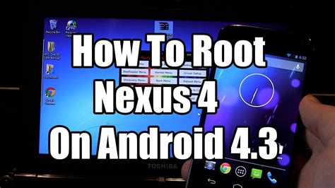 how to tell if android is rooted nexus 4 how to root android 4 3