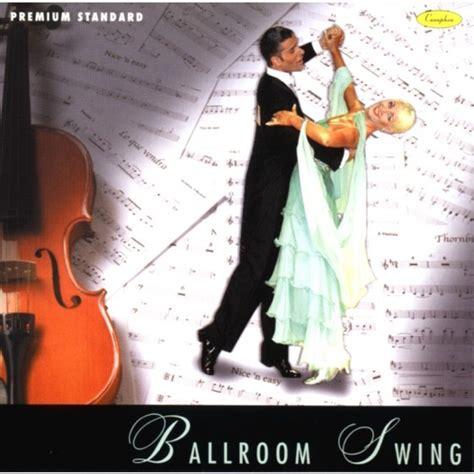 ballroom swing music premium standard ballroom swing vndance info