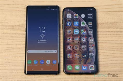 comparatif iphone xs max vs samsung galaxy note 9 lequel choisir