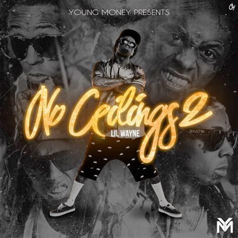 No Ceilings Mixtape Songs by Lil Wayne No Ceilings 2 Mixtape