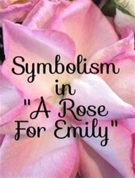 themes of rose for emily themes in quot a rose for emily quot english the o jays and