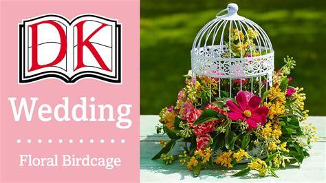 birdcage floral centerpiece wedding decorations floral birdcage centerpiece