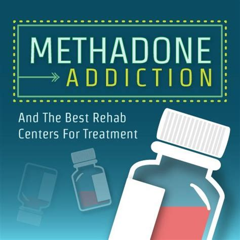 Detox Facilities For Methadone by Methadone Addiction And The Best Rehab Centers For Treatment