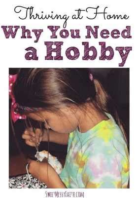 8 Reasons Why You Need A Hobby by How To Thrive As A Stay At Home Choose A Hobby