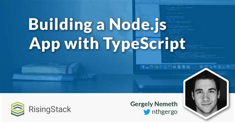 node js advanced tutorial building a node js app with typescript tutorial risingstack