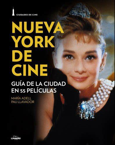 libro gua de ciudades leer libro nueva york de cine gu 237 a de la ciudad en 55 pel 237 culas descargar libroslandia