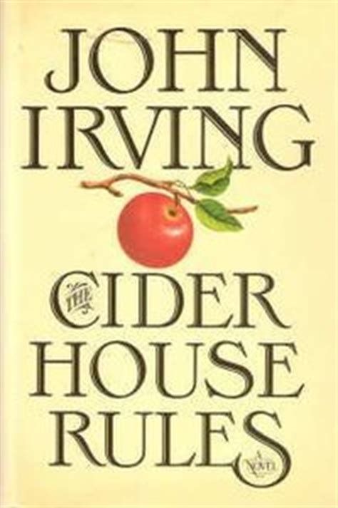 the cider house rules book the cider house rules by john irving reviews discussion bookclubs lists