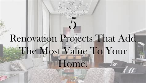 5 renovation projects that add the most value to your home