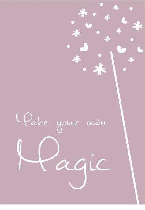 printable quotes maker make your own magic free printable poster design