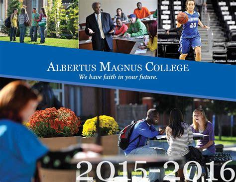 Albertus Magnus Mba Tuition by Albertus Magnus College Viewbook 2015 2016 By Albertus