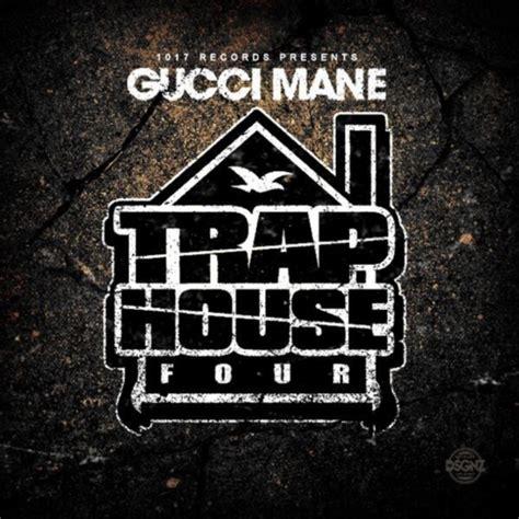 gucci mane house gucci mane trap house 4 album stream nah right nah right