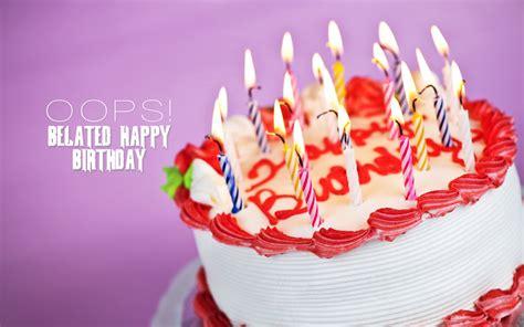 imagenes de happy birthday late belated happy birthday wallpaper free download