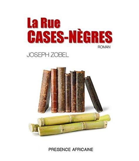 la rue cases n 232 gres roman pdf livrepdftele - 2708704338 La Rue Cases Negres Roman
