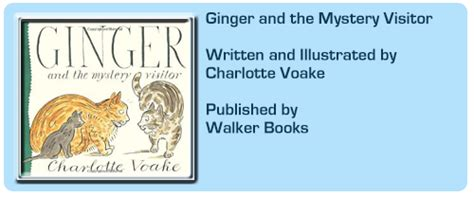 ginger and the mystery quot ginger and the mystery visitor quot by charlotte voake walker books