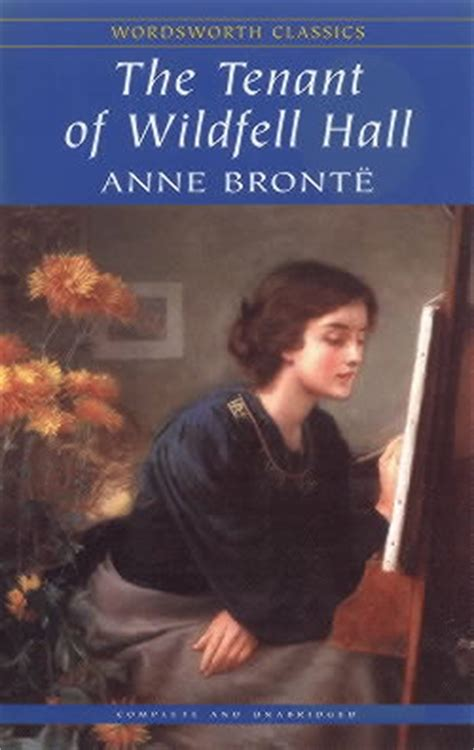 the tenant of wildfell the tenant of wildfell hall by anne bront 235 1848 the squeee
