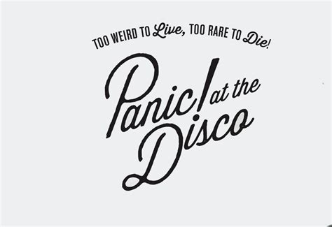 too weird to live too rare to die tattoo panic at the disco announce the to live