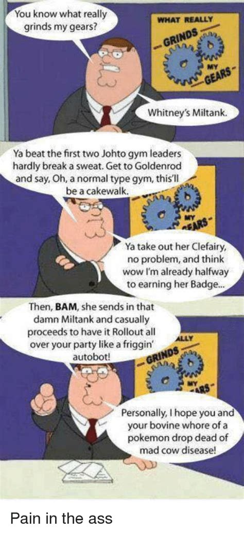 Pain In The Ass Meme - 25 best memes about miltank miltank memes
