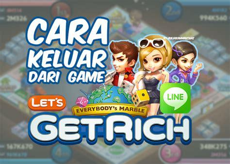 cara mod game lets get rich cara keluar dari game get rich line aulia s story
