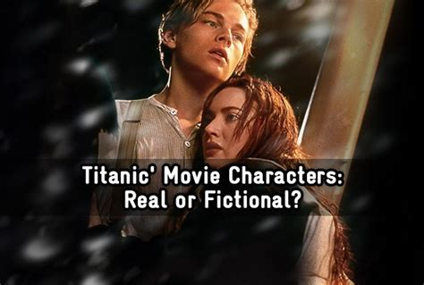 titanic film questions titanic movie characters real or fictional trivia